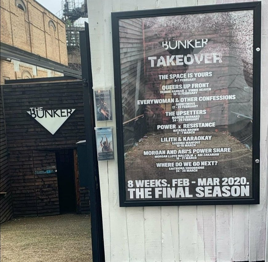 Final poster at The Bunker. Following government instruction the theatre closed early at Where Do We Go Next was never presented to a live audience