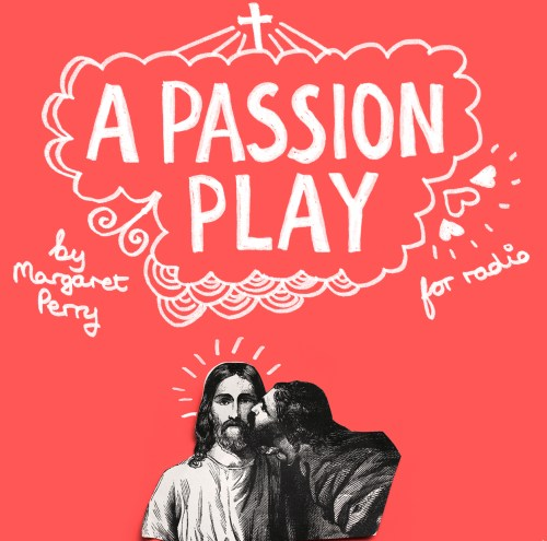 Promotional image for A Passion Play