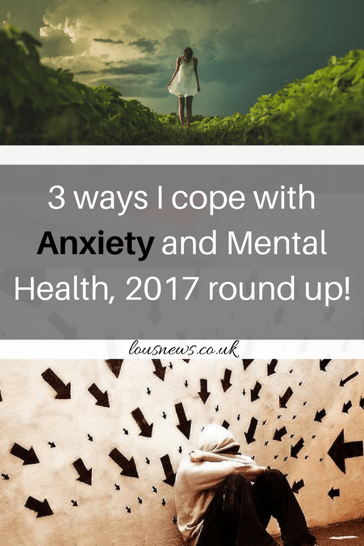3 ways I cope with Anxiety and Mental Health, 2017 round up pin