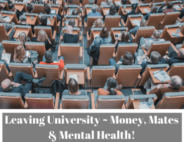 Leaving University ~ Money, Mates & Mental Health!