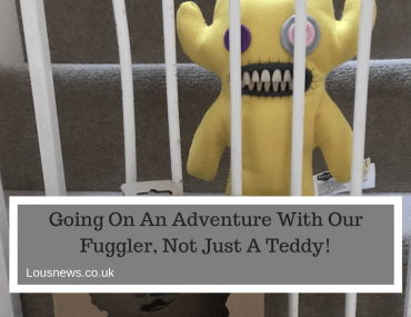 Going On An Adventure With Our Fuggler, Not Just A Teddy!