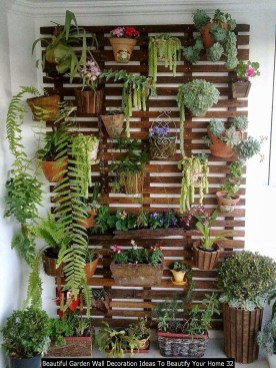 Beautiful Garden Wall Decoration Ideas To Beautify Your Home 32