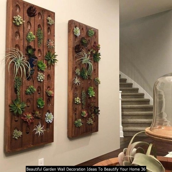 Beautiful Garden Wall Decoration Ideas To Beautify Your Home 36