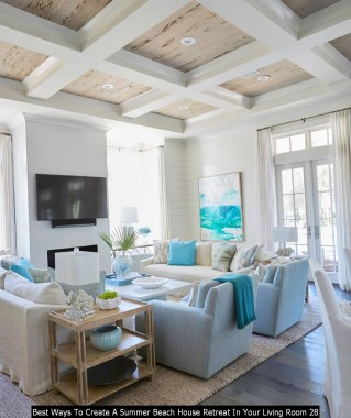 Best Ways To Create A Summer Beach House Retreat In Your Living Room 28