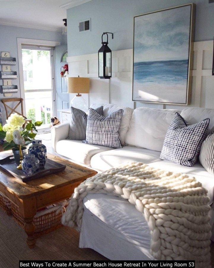 Best Ways To Create A Summer Beach House Retreat In Your Living Room 53