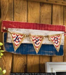 Unique Wood Crafts Ideas For 4th Of July Independence Day 33
