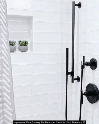 Impressive White Subway Tile Bathroom Ideas For Your Reference 22