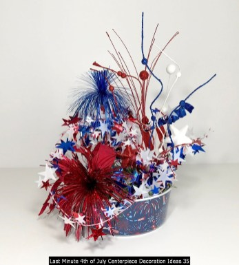Last Minute 4th Of July Centerpiece Decoration Ideas 35