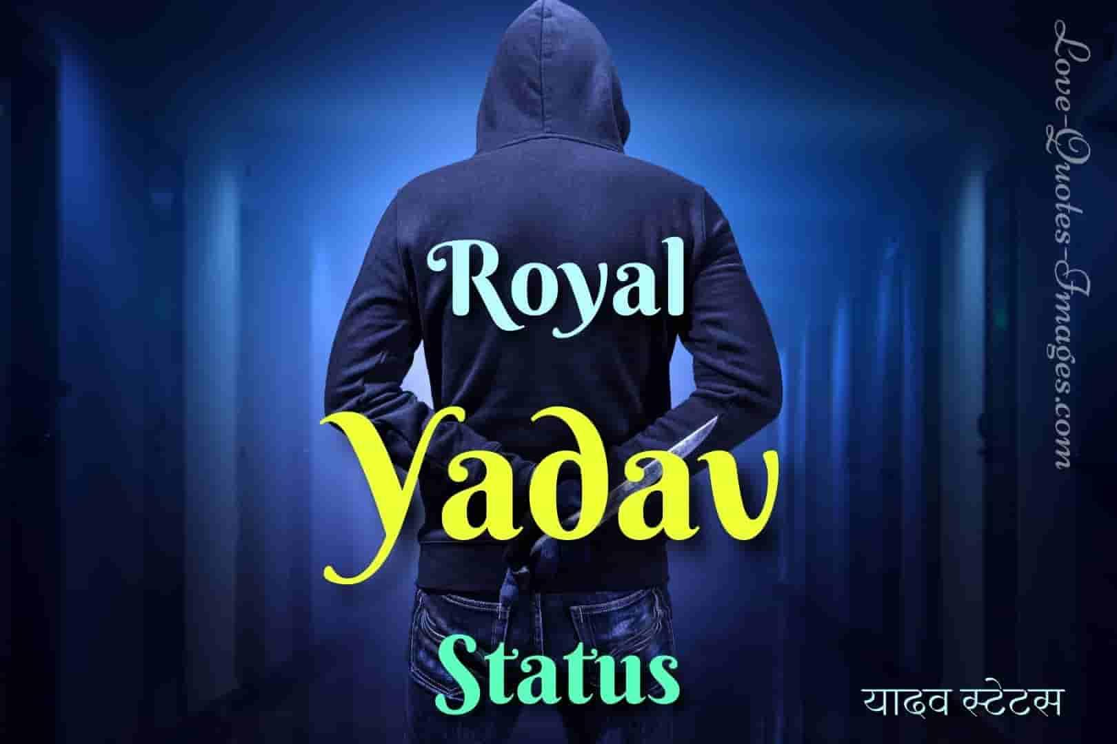 Royal Yadav Status