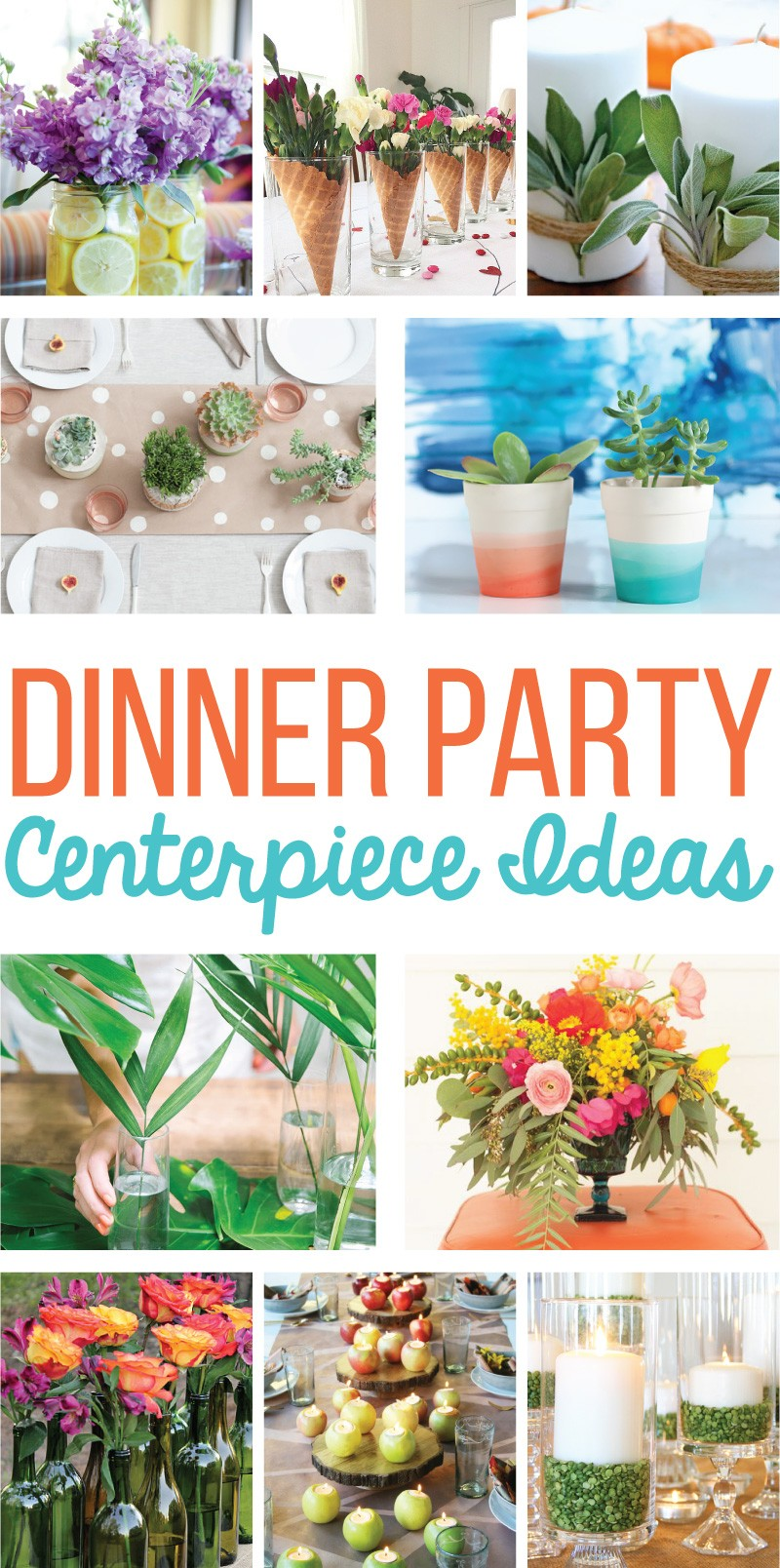 Centerpiece Ideas For Dinner Party Part - 15: 15 Easy Centerpiece Ideas For A Dinner Party On Love The Day