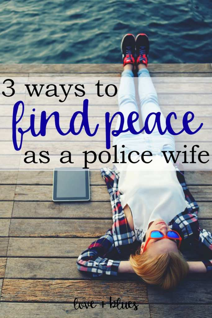 Love this. It's scary to be a police wife sometimes - but these are great tips on how to feel more at peace no matter what!
