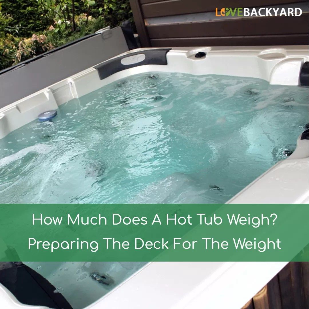How Much Does A Hot Tub Weigh Preparing The Deck For The