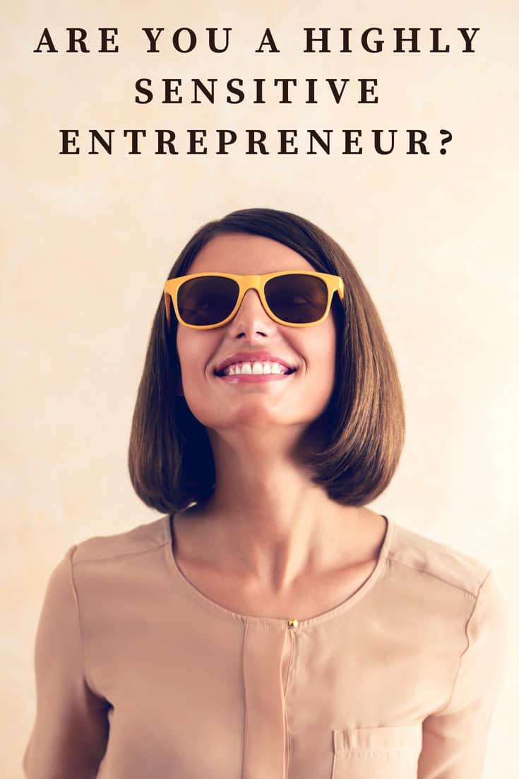 Are you a Highly Sensitive Entrepreneur?
