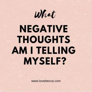 negative thoughts I tell myself