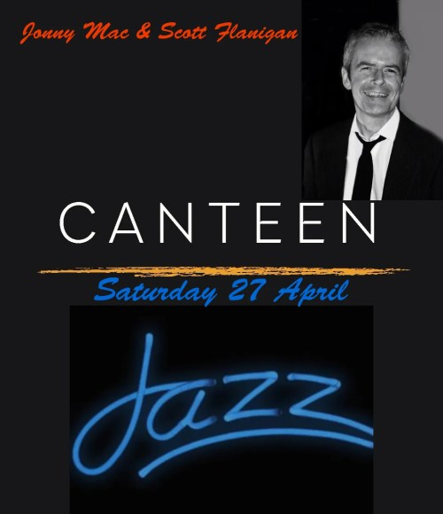 Jazz Supper @CanteenAtTheMac Saturday 27 April