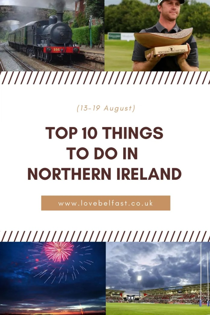 10 things to do in Northern Ireland (13-19 August)