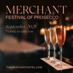MONTH-LONG FESTIVAL OF PROSECCO RETURNS TO THE MERCHANT HOTEL