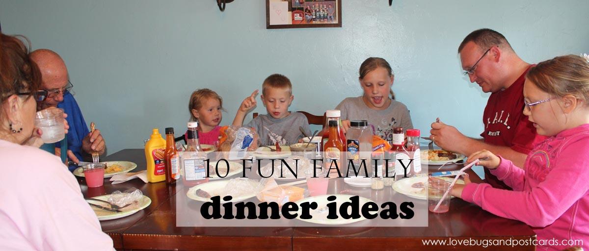 10 fun family dinner ideas