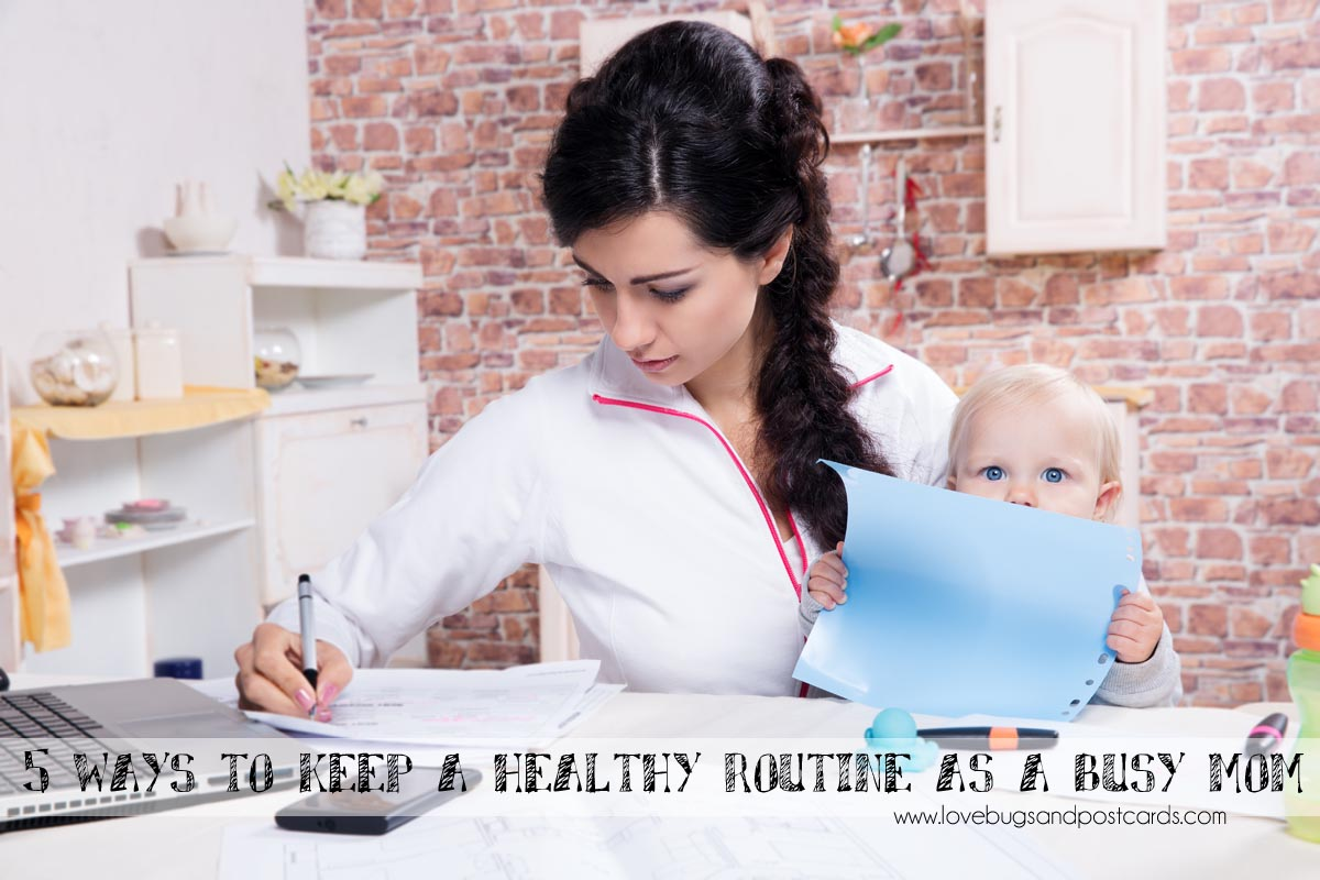 5 ways to keep a healthy routine as a busy mom