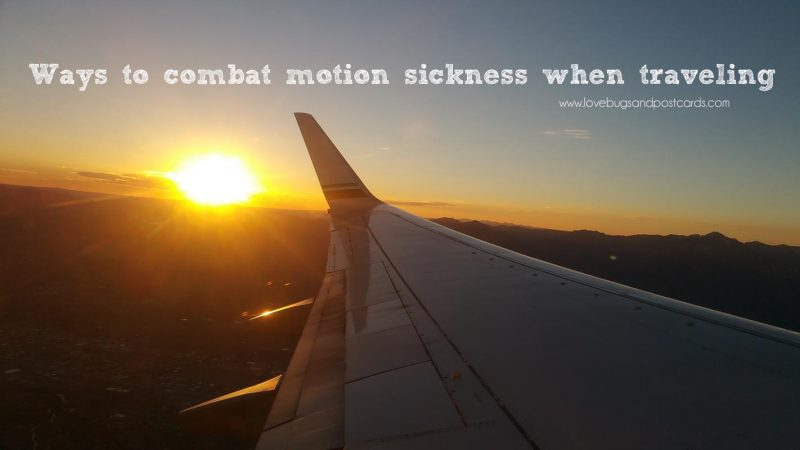 Ways to combat motion sickness when traveling
