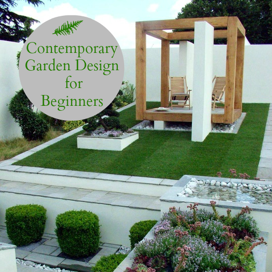Contemporary garden design for beginners love chic living for Contemporary gardens