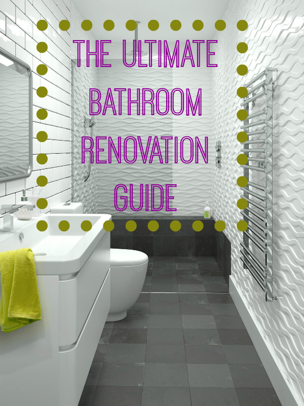 The Ultimate Bathroom Renovation Guide