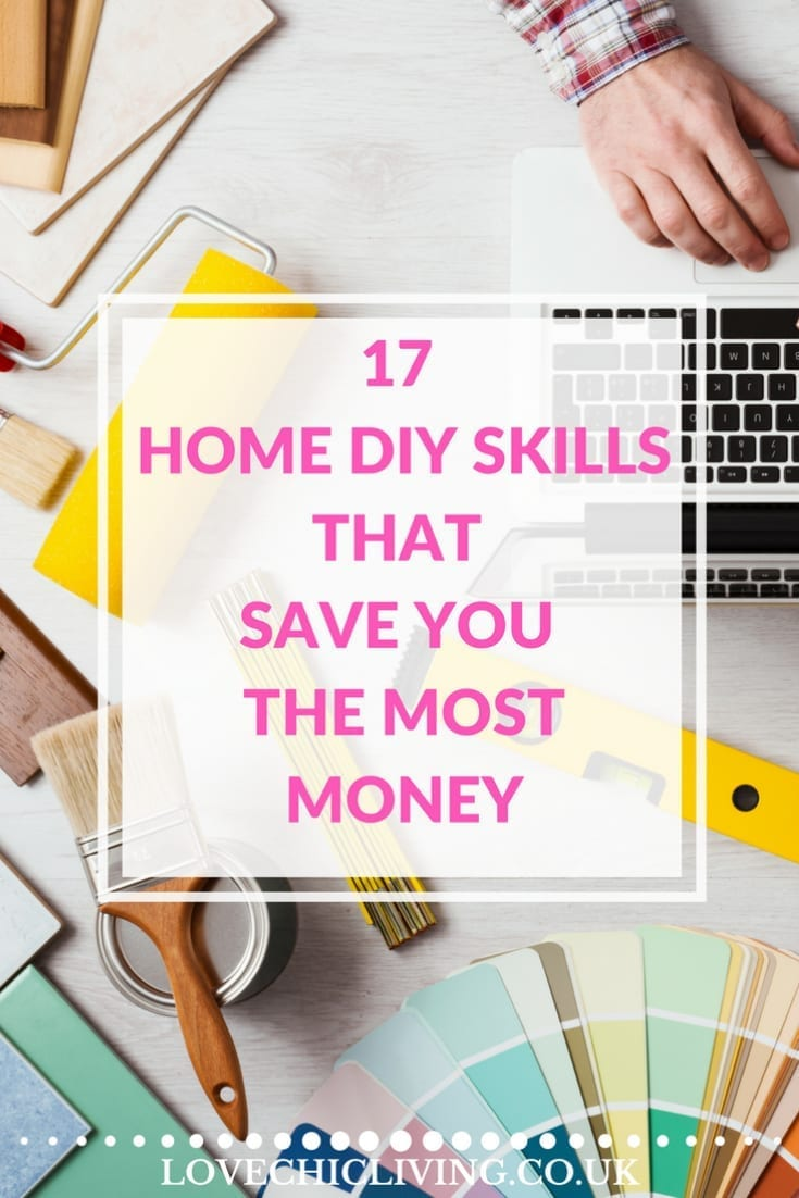 17 Home DIY skills that really should tackle yourself, saving you the MOST money when you don't need to hire a professional. Can you do all of these?