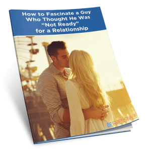 How to Fascinate a Guy Who Thought He was