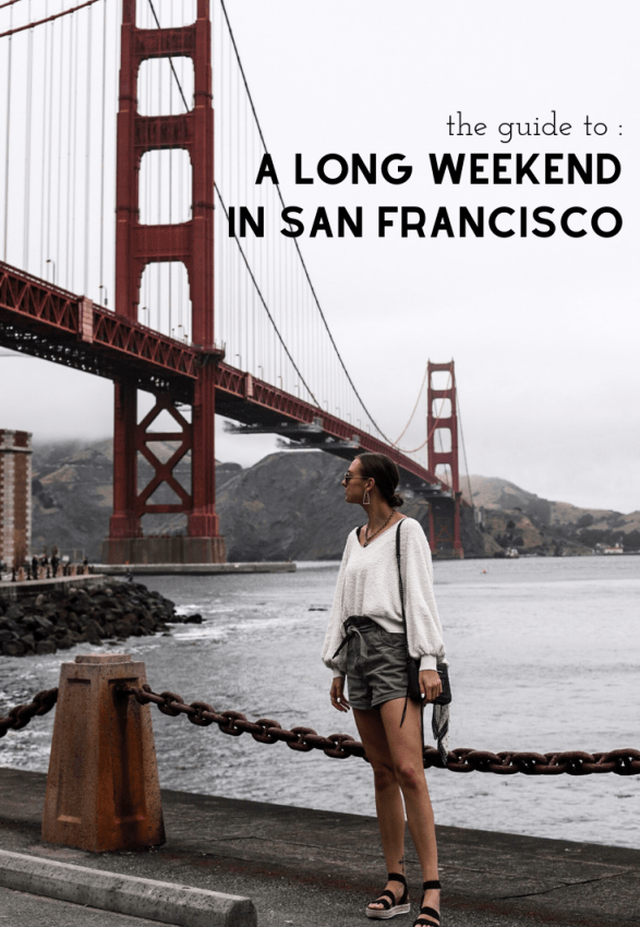 A LONG WEEKEND GUIDE TO SAN FRANCISCO