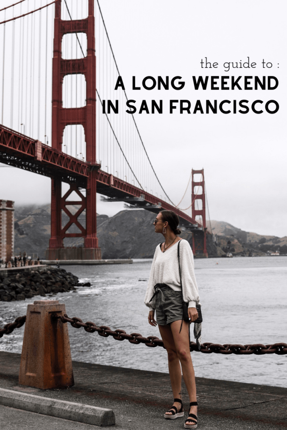 the guide to a long weekend in san francisco