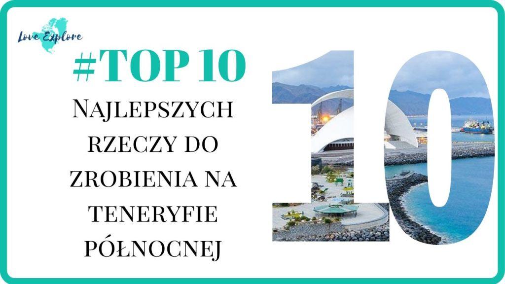 10 najlepszych rzeczy do robienia na teneryfie północnej