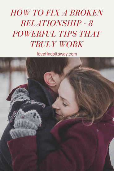 how-to-fix-a-broken-relationship-8-powerful-tips-that-really-work