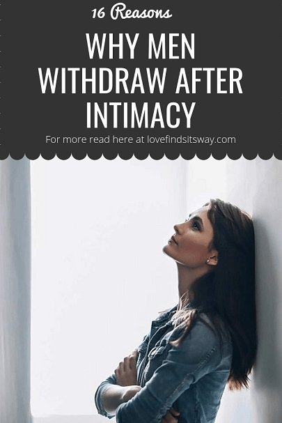16-reasons-why-men-withdraw-after-intimacy