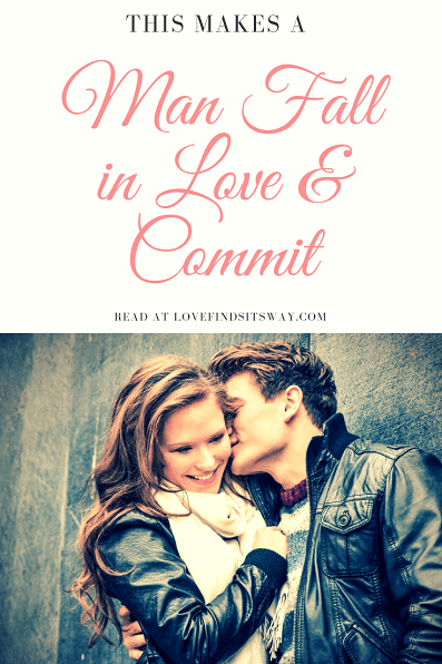 what-makes-a-man-fall-in-love-with-you-and-commit
