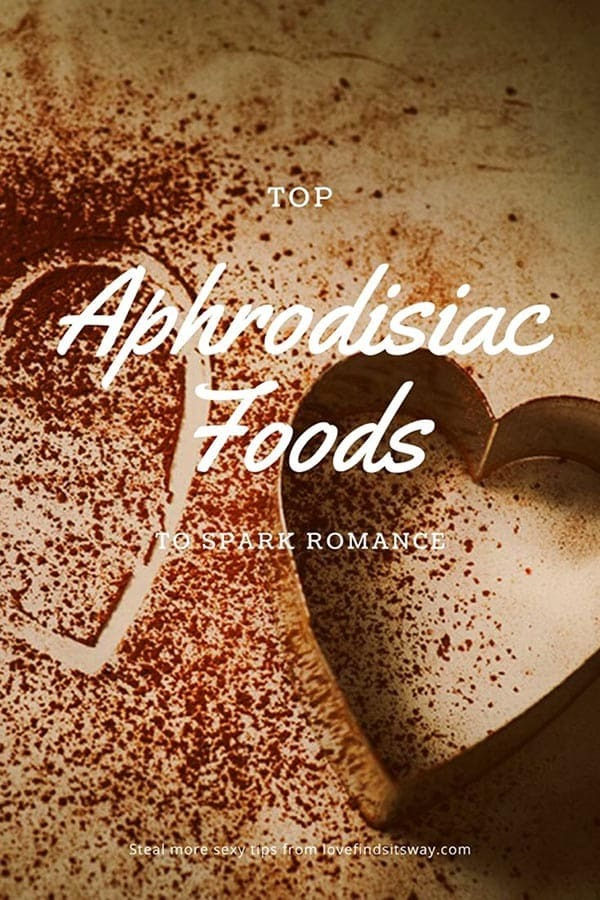 Top Aphrodisiac Foods To Spark Romance (and Have Better Sex)