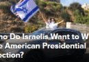 Who Do Israelis Want to Win the American Presidential Election?