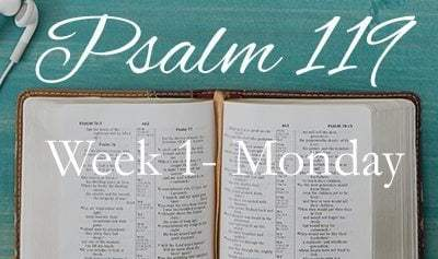 Psalm 119 {Week 1} ~ An Invitation for the Thirsty…