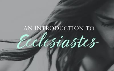 An Intro to Ecclesiastes