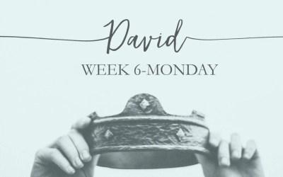Week 6: David the Sinner