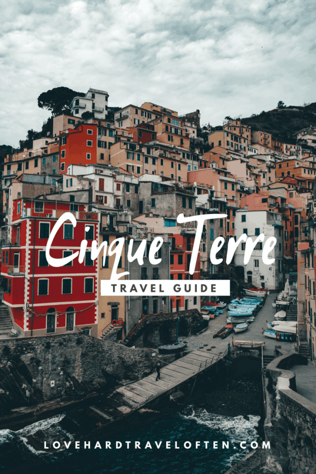 Top things to do in Cinque Terre, a LoveHardTravelOften travel guide