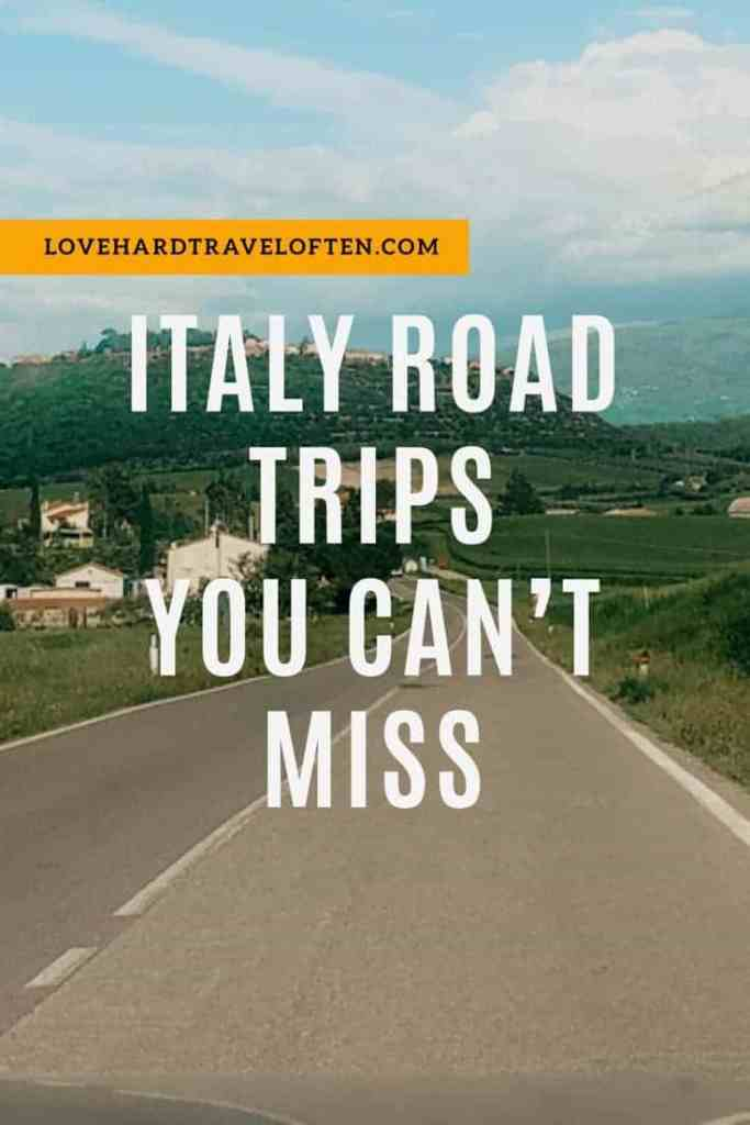 Italy road trips you can't miss, blog by LoveHardTravelOften