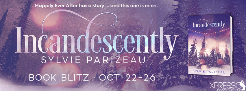 Guest Post: Sylvie Parizeau, author of Incandescently, on skipping to the end of books