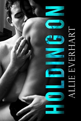 Excerpt: Holding On by Allie Everhart