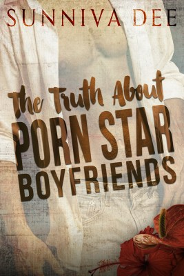 Excerpt: The Truth About Porn Star Boyfriends by Sunniva Dee