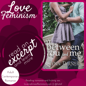 Deleted Scene: Between You and Me by Lynn Turner