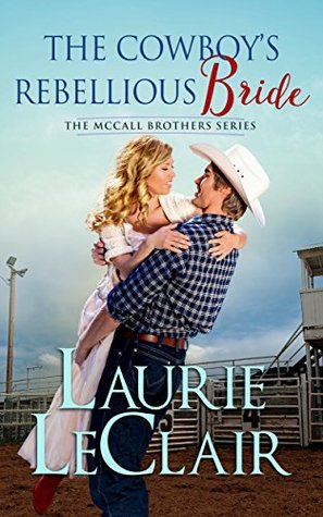 Review: The Cowboy's Rebellious Bride by Laurie LeClair