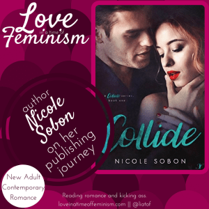 Guest Post: Nicole Sobon, author of Collide, on her journey to publication