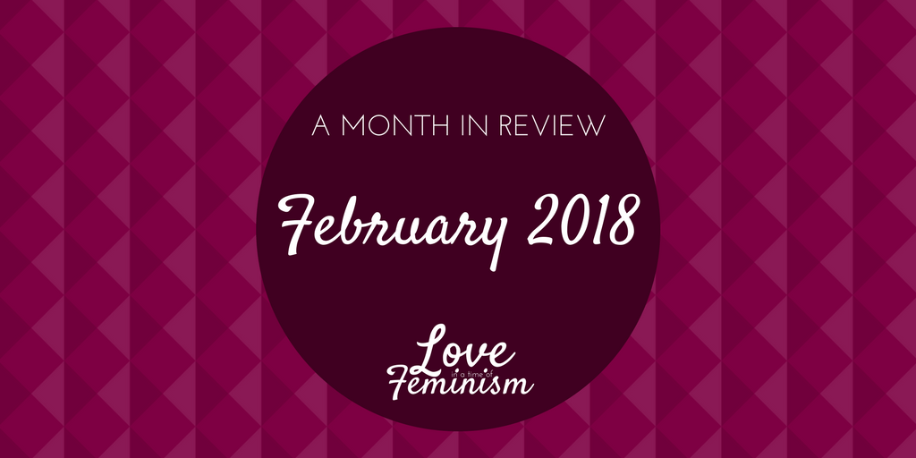 A Month in Review: February 2018
