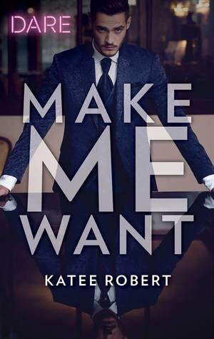 Review: Make Me Want by Katee Robert