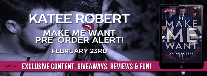 Excerpt: Make Me Want by Katee Robert